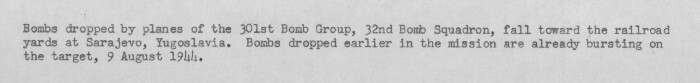 301st Bombardment Group Mission to Sarajevo  Yugoslavia  - MY on 09/08/1944